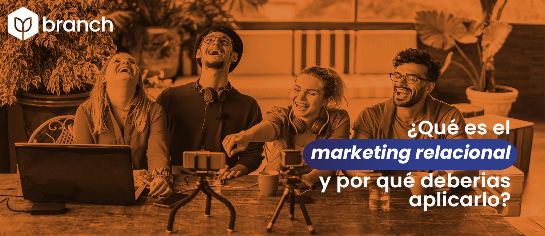 que-es-el-marketing-relacional-y-por-que-deberias-aplicarlo