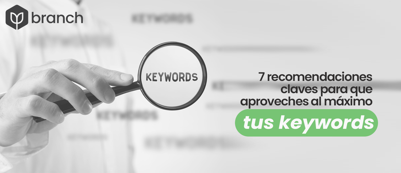 7-recomendaciones-claves-para-que-aproveches-al-maximo-tus-keywords