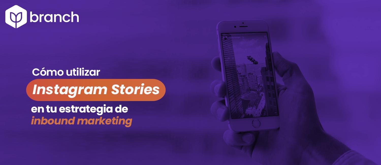 como-utilizar-instagram-stories-en-tu-estrategia-de-inbound-marketing
