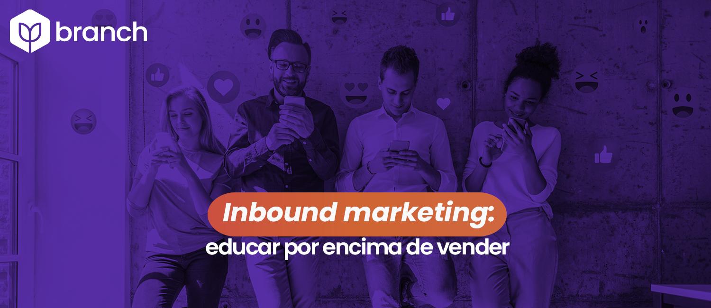 inbound-marketing-educar-por-encima-de-vender
