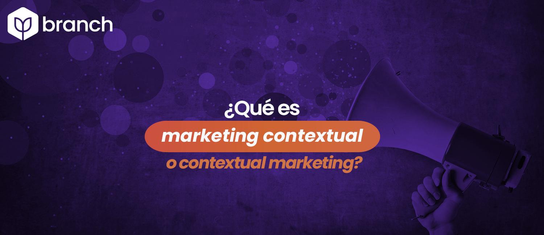 que-es-marketing-contextual-o-contextual-marketing