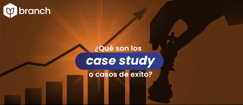 que-son-los-case-study-o-casos-de-exito