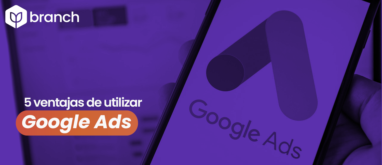 5-ventajas-de-utilizar-google-ads