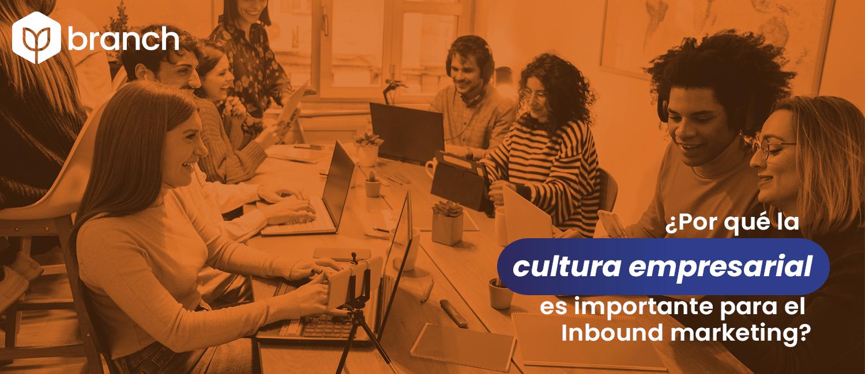 por-que-la-cultura-empresarial-es-importante-para-el-inbound-marketing
