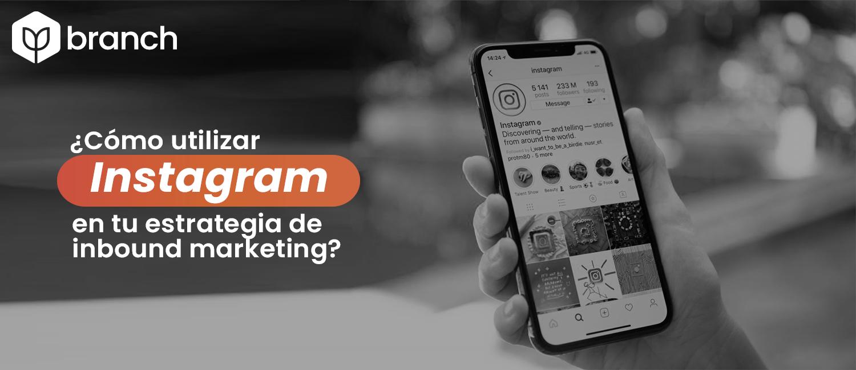 como-utilizar-instagram-en-tu-estrategia-de-inbound-marketing