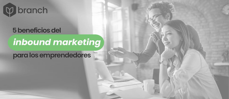 5-beneficios-del-inbound-marketing-para-los-emprendedores