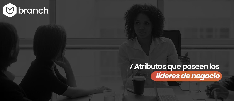 7-atributos-que-poseen-los-lideres-de-negocio