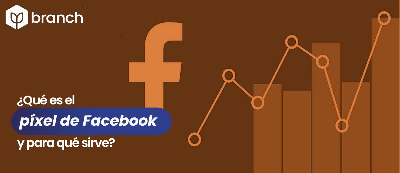que-es-el-pixel-de-facebook-y-para-que-sirve