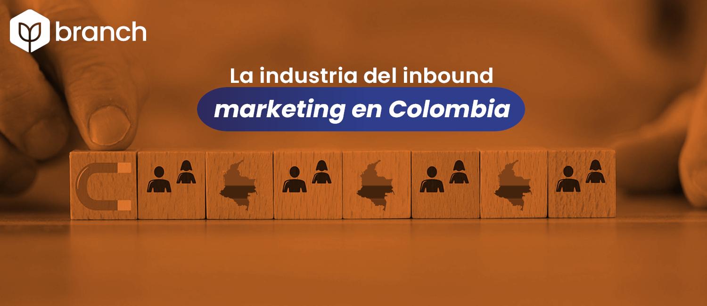 la-industria-del-inbound-marketing-en-colombia