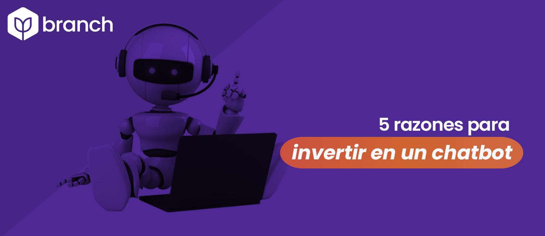 5-razones-para-invertir-en-un-chatbot