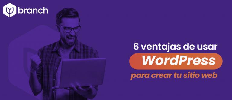 6-ventajas-de-usar-wordpress-para-crear-tu-sitio-web