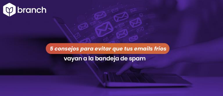 5-consejos-para-evitar-que-tus-emails-frios-vayan-a-la-bandeja-de-spam.