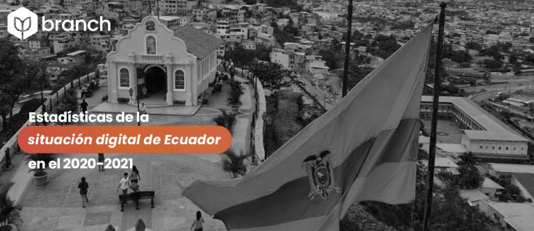 estadisticas-de-la-situacion-digital-de-ecuador-en-el-2020-2021