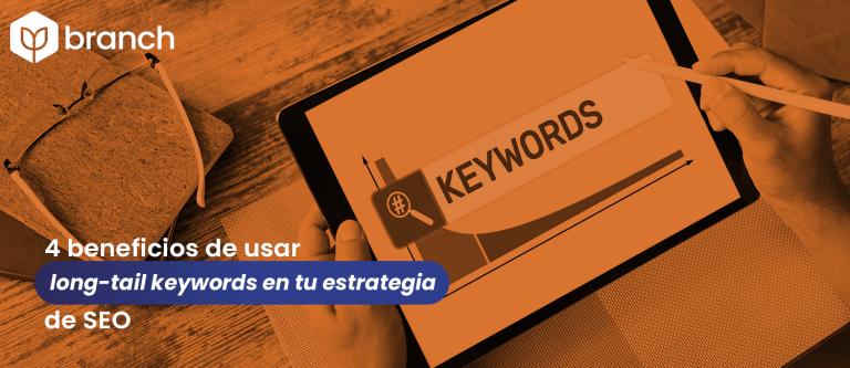 4-beneficios-de-usar-long-tail-keywords-en-tu-estrategia-de-seo